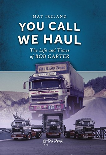 You Buzz, We Haul: The Life and Times of Bob Carter