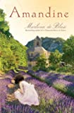 Front cover for the book Amandine by Marlena de Blasi