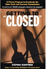 Getting to 'Closed': A Proven Program to Accelerate the Sales Cycle and Increase Commissions Paperback