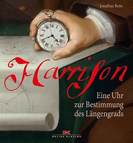 Harrison: Eine Uhr zur Bestimmung des Längengrads