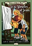 Believe and You're There at the Miracles of Jesus, Alice W. Johnson and Allison H. Warner, 1590387228