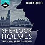 Sherlock Holmes et le mystère du Haut-Koenigsbourg | Jacques Fortier