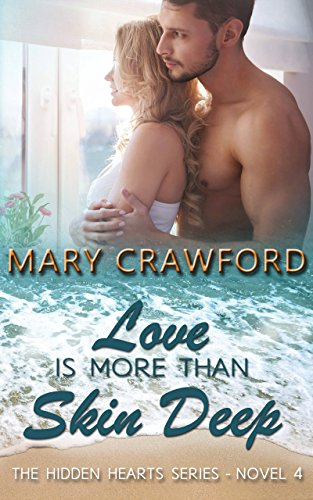Love Is More Than Skin Deep (A Hidden Hearts Novel Book 4)