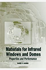 Materials for Infrared Windows and Domes: Properties and Performance (SPIE Press Monograph Vol. PM70) Paperback