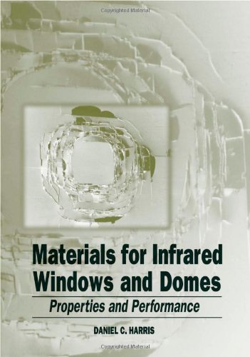 Materials for Infrared Windows and Domes: Properties and Performance (SPIE Press Monograph Vol. PM70)
