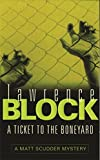 A Ticket to the Boneyard (Matt Scudder Mystery)