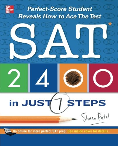 SAT 2400 in Just 7 Steps: Perfect-Score Student Reveals How to Ace the Test