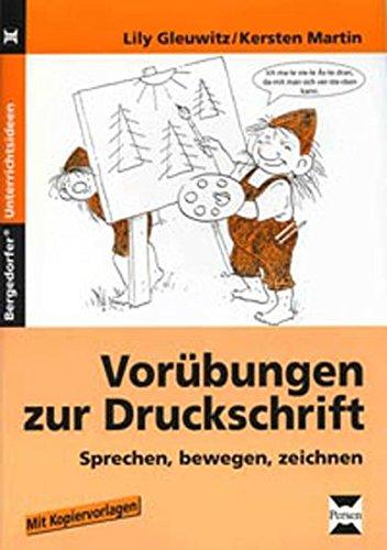 Vorübungen zur Druckschrift: Sprechen, bewegen, zeichnen (1. und 2. Klasse)