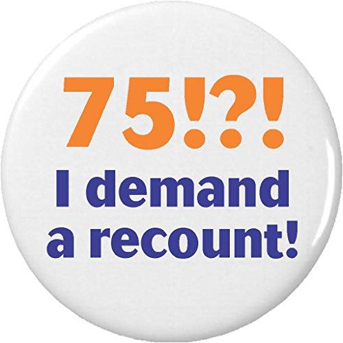 75 !?! I demand a recount! 1.25