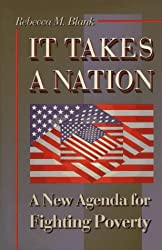 It Takes a Nation by Rebecca M. Blank (1996-12-09)