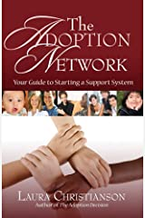 The Adoption Network: Your Guide to Starting a Support System Paperback