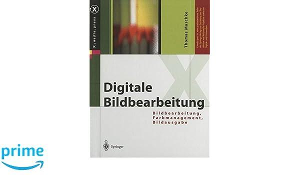 Digitale Bildbearbeitung: Bildbearbeitung, Farbmanagement ...