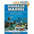 Animaux Marins: Livres De Coloriage Super Fun Pour Enfants Et Adultes (Bonus: 20 Pages de Croquis) (French Edition)