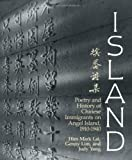 Island : Poetry and History of Chinese Immigrants on Angel Island, 1910-1949, Lai, Him M. and Lim, Genny, 0295971096