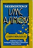 The Science Fiction of Isaac Asimov, Joseph F. Patrouch, 0385086962
