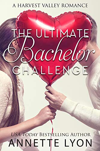 The Ultimate Bachelor Challenge: A Harvest Valley Romance (Harvest Valley Romance  Book 3)