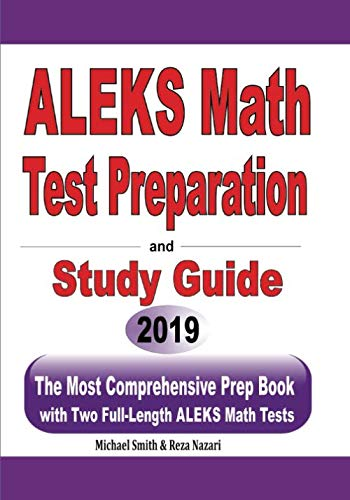 ALEKS Math Test Preparation and study guide: The Most Comprehensive Prep Book with Two Full-Length ALEKS Math Tests