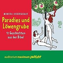 Paradies und Löwengrube: 12 Geschichten aus der Bibel Hörbuch von Monika Osberghaus Gesprochen von: Martin Falk