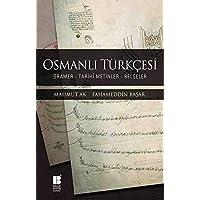 Osmanlı Türkçesi: Gramer - Tarihi Metinler - Belgeler