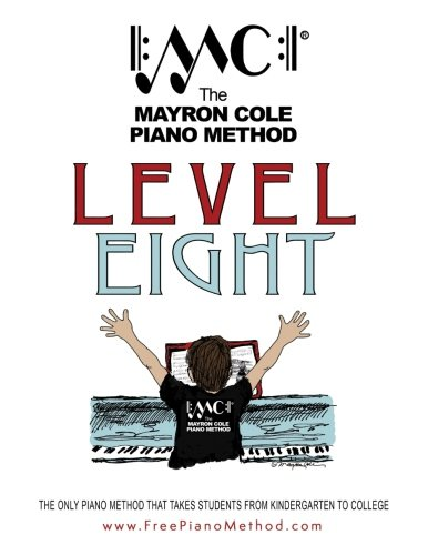 Level Eight Textbook: The Mayron Cole Piano Method (Volume 8)