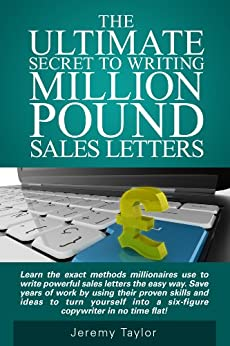 the ultimate sales letter the ultimate secrets to writing million pound 25246