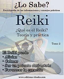 Reiki: ¿Qué es el Reiki? Teoría y práctica (¿Lo sabe? nº 2 ...