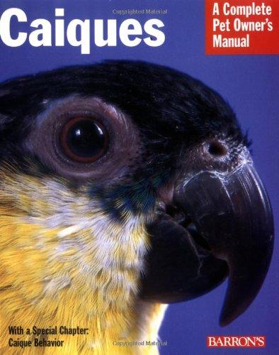 Caiques (Complete Pet Owner's Manual) 1