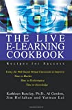 The Live e-Learning Cookbook, Kathleen Barclay and Al Gordon, 0595276679