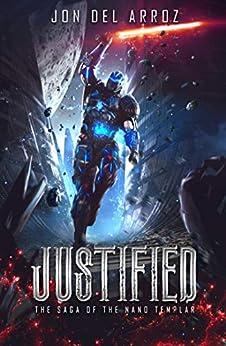 Justified (The Saga of the Nano Templar Book 1) by [Del Arroz, Jon]