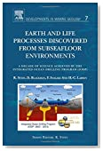 Earth and Life Processes Discovered from Subseafloor Environments, Volume 7: A Decade of Science Achieved by the Integrated Ocean Drilling Program (IODP) (Developments in Marine Geology)