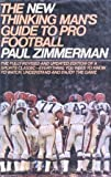 img - for The New Thinking Man's Guide to Pro Football by Paul Lionel Zimmerman (1984-09-01) book / textbook / text book