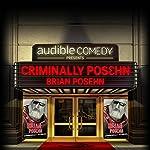 Ep. 3: Criminally Posehn (Audible Comedy Presents) | Brian Posehn