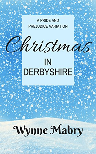 Christmas in Derbyshire: A Pride and Prejudice Variation