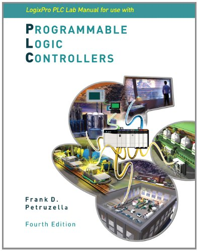 (LogixPro PLC Lab Manual w/ CD-ROM)