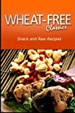 Wheat-Free Classics - Snack and Raw Recipes, Wheat Free Classics Compilations, 1494801396