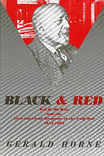 Black and Red: W. E. B. Du Bois and the Afro-American Response to the Cold War, 1944-1963 (SUNY series in African American Studies)]()