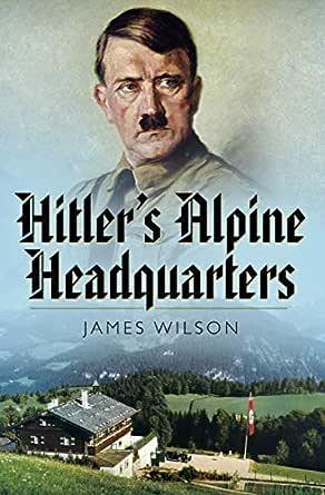 Hitlers Alpine Headquarters (English Edition) eBook: Wilson, James: Amazon.es: Tienda Kindle