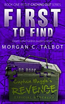 First to Find (Caching Out Book 1) by [Talbot, Morgan C.]