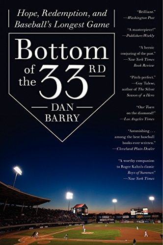 Bottom of the 33rd: Hope, Redemption, and Baseball's Longest Game