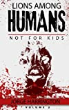 img - for Lions Among Humans (Not For Kids) (Volume 2) book / textbook / text book