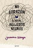 Mi corazón y otros agujeros negros / My Heart and Other Black Holes (Spanish Edition)