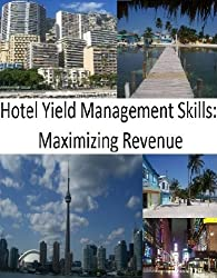 Hotel Yield Management Skills: Maximizing Revenue