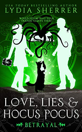 Love, Lies, and Hocus Pocus Betrayal: The Lily Singer -