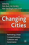 img - for Changing Cities: Rethinking Urban Competitiveness, Cohesion, and Governance (Cities Texts) book / textbook / text book