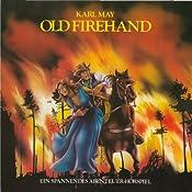 Old Firehand (Hörspielklassiker 6) | Karl May
