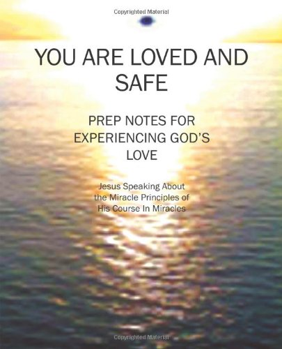 You Are Loved and Safe: Prep Notes For Experiencing God