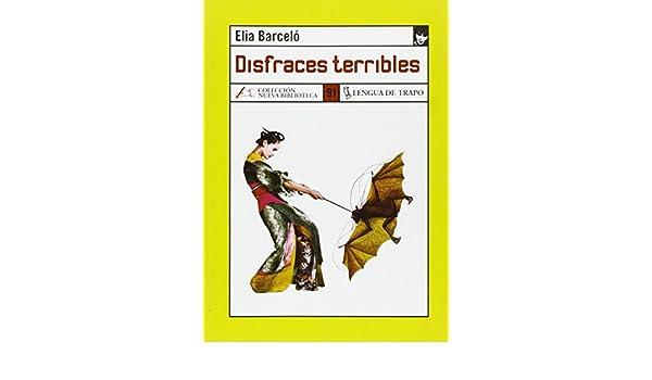Disfraces terribles NB de Elia Barceló 1 ene 2004 Tapa blanda ...