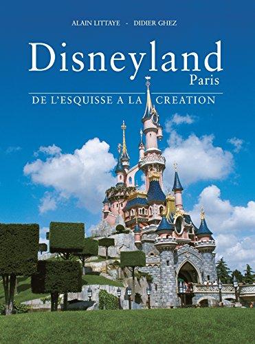 Amazon Com Disneyland Paris De L Esquisse A La Creation