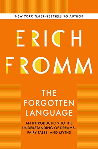 The Forgotten Language: An Introduction to the Understanding of Dreams, Fairy Tales, and Myths cover