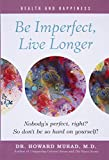 img - for Be Imperfect, Live Longer (Health and Happiness) (Book 4) book / textbook / text book
